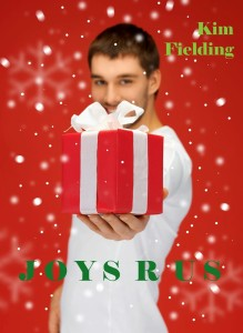 http://www.amazon.com/Joys-R-Us-Kim-Fielding-ebook/dp/B00JO1FXEE/ref=sr_1_1?ie=UTF8&qid=1397523138&sr=8-1&keywords=joys+r+us